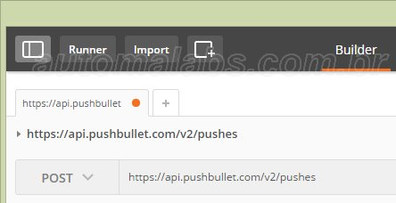Chrome_Postman_Pushbullet_detalhe1_automalabs.com.br